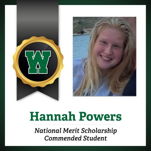 Congratulations to Hannah Powers for Earning Commended Student Status in the 2021 National Merit® Scholarship Program.