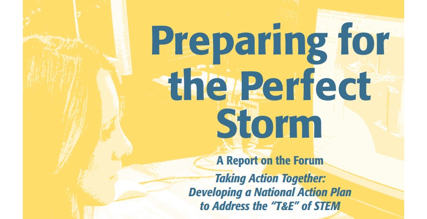 Report - Preparing for the perfect storm - addressing the T & E in STEM